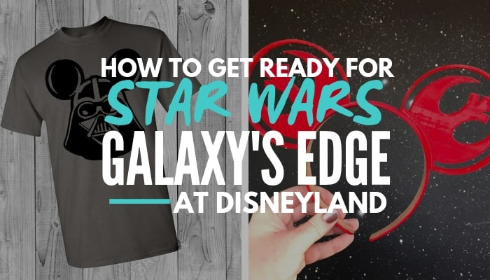 778a076e How To Get Ready For Disneyland Star Wars Land - Smart Fun DIY