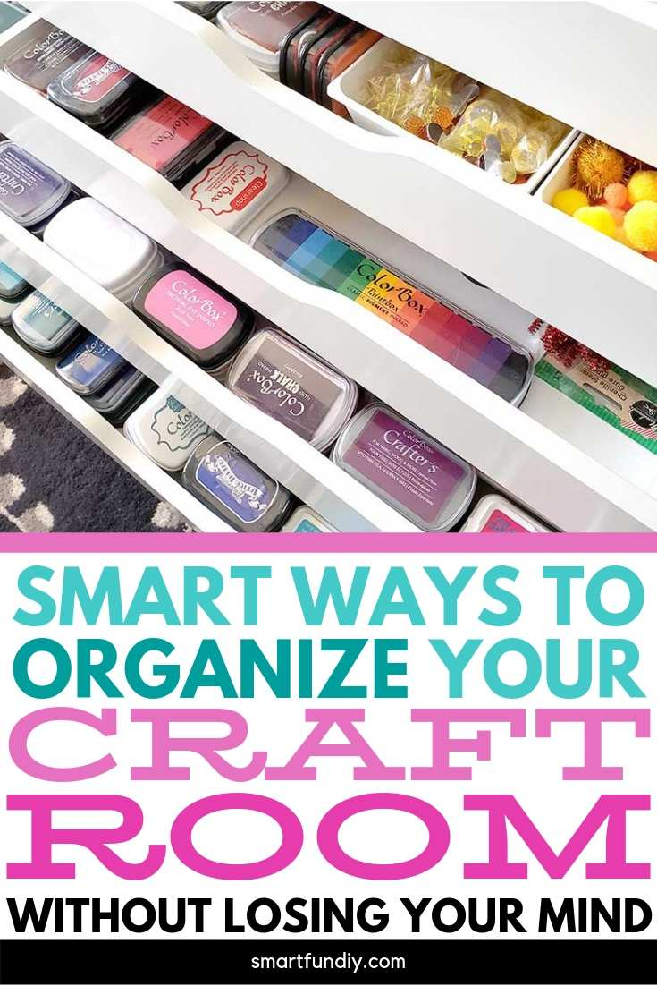 long pin graphic for smart ways to organize your craft room without losing your mind