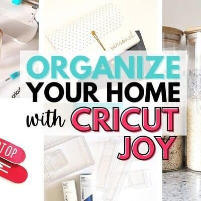 """Collage image showing home organizing projects with Cricut Joy and text overlay """"Organize your home with Cricut Joy"""""""