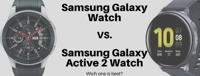 Samsung Galaxy Watch Vs Galaxy Active 2 Watch Which One Is Best