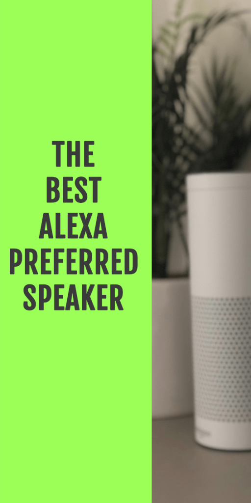 The Best Alexa Preferred Speaker