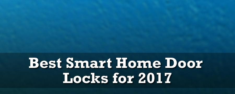 best-smart-home-door-locks-2017