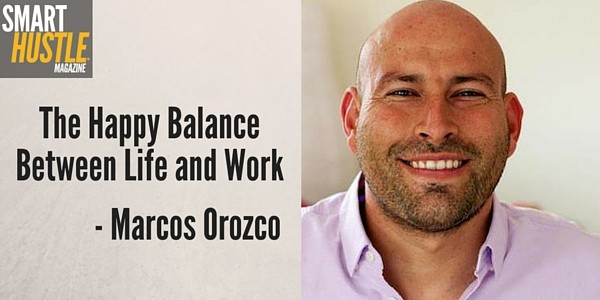 How Marcos Orozco Found a Happy Balance Between Life and Work