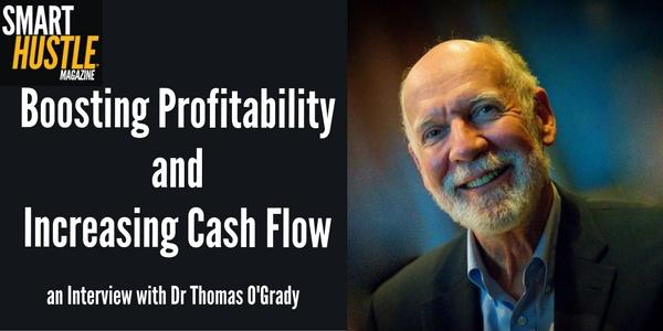 Dr. Thomas O'Grady on Boosting Profitability and Increasing Cash Flow