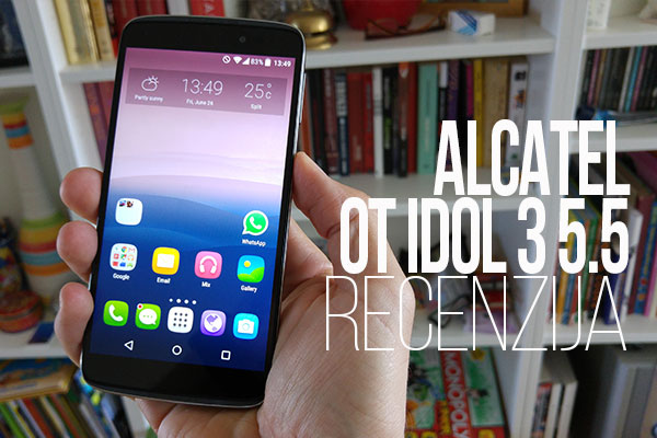 ALCATEL OT IDOL 3 5.5 RECENZIJA