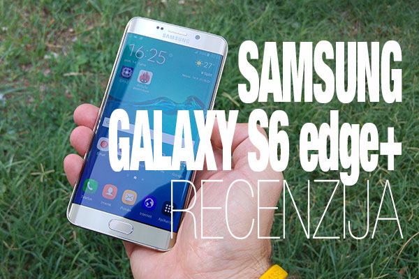 galaxy s6 edge+ recenzija