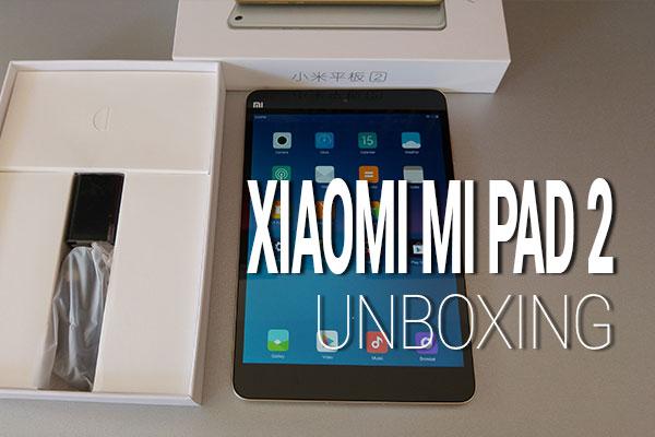 XIAOMI MI PAD 2 UNBOXING