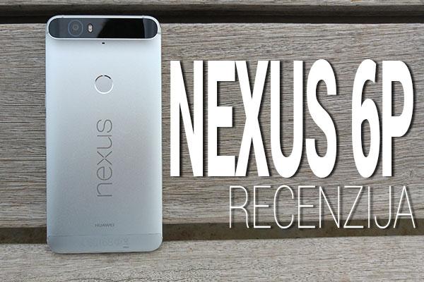 nexus 6p RECENZIJA