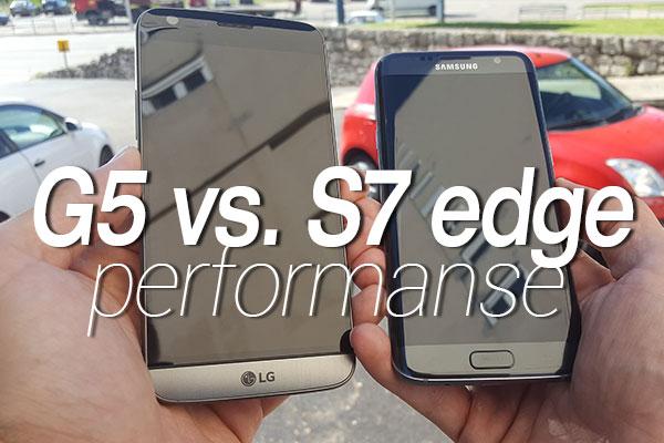 LG G5 vs. Galaxy S7 edge - Performanse