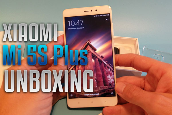 Xiaomi Mi 5S Plus UNBOXING