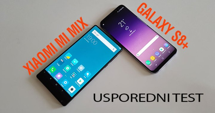 Samsung Galaxy S8+ vs. Xiaomi mi MIX - Usporedni test