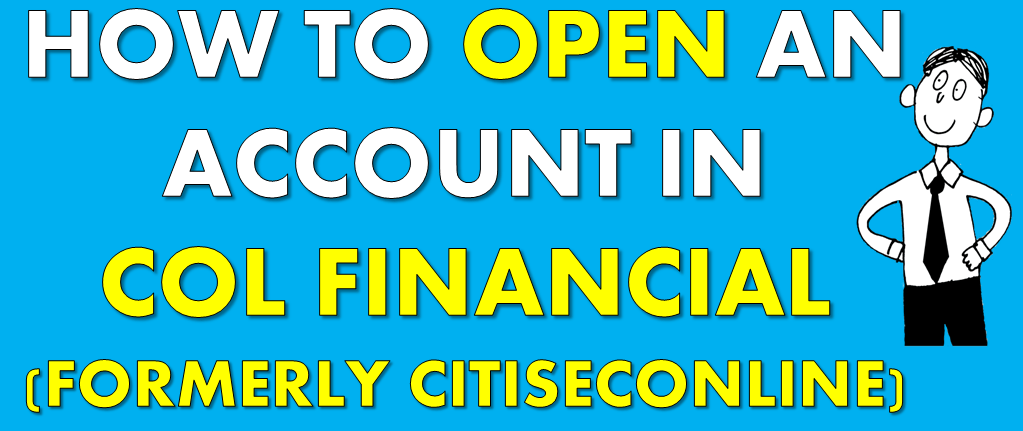[Tutorial] How to open an online stock trading account in COL Financial (Citiseconline) – for OFWs  and newbies