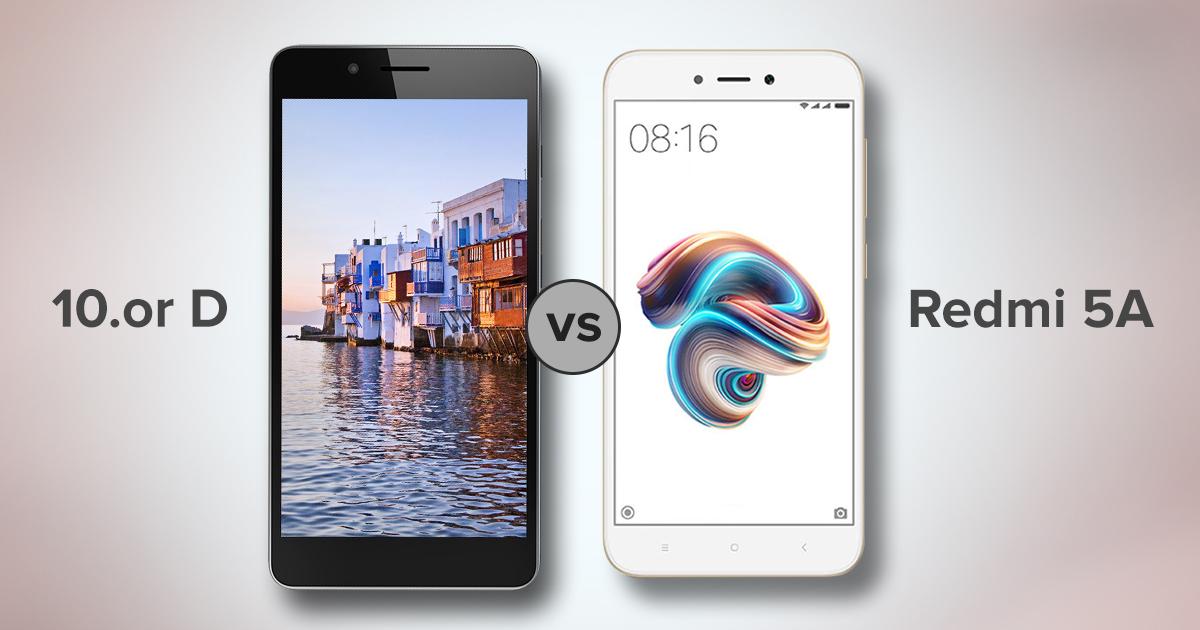 10.or D vs Xiaomi Redmi 5A Specs Comparison: Best Value For Money ...