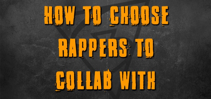 How To Choose Rappers To Collab With