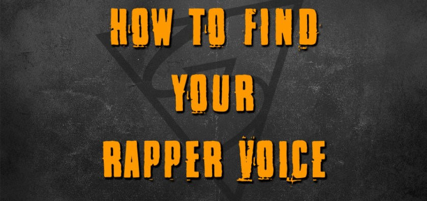 how to find your rapper voice