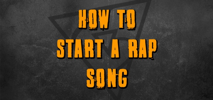 how to start a rap song