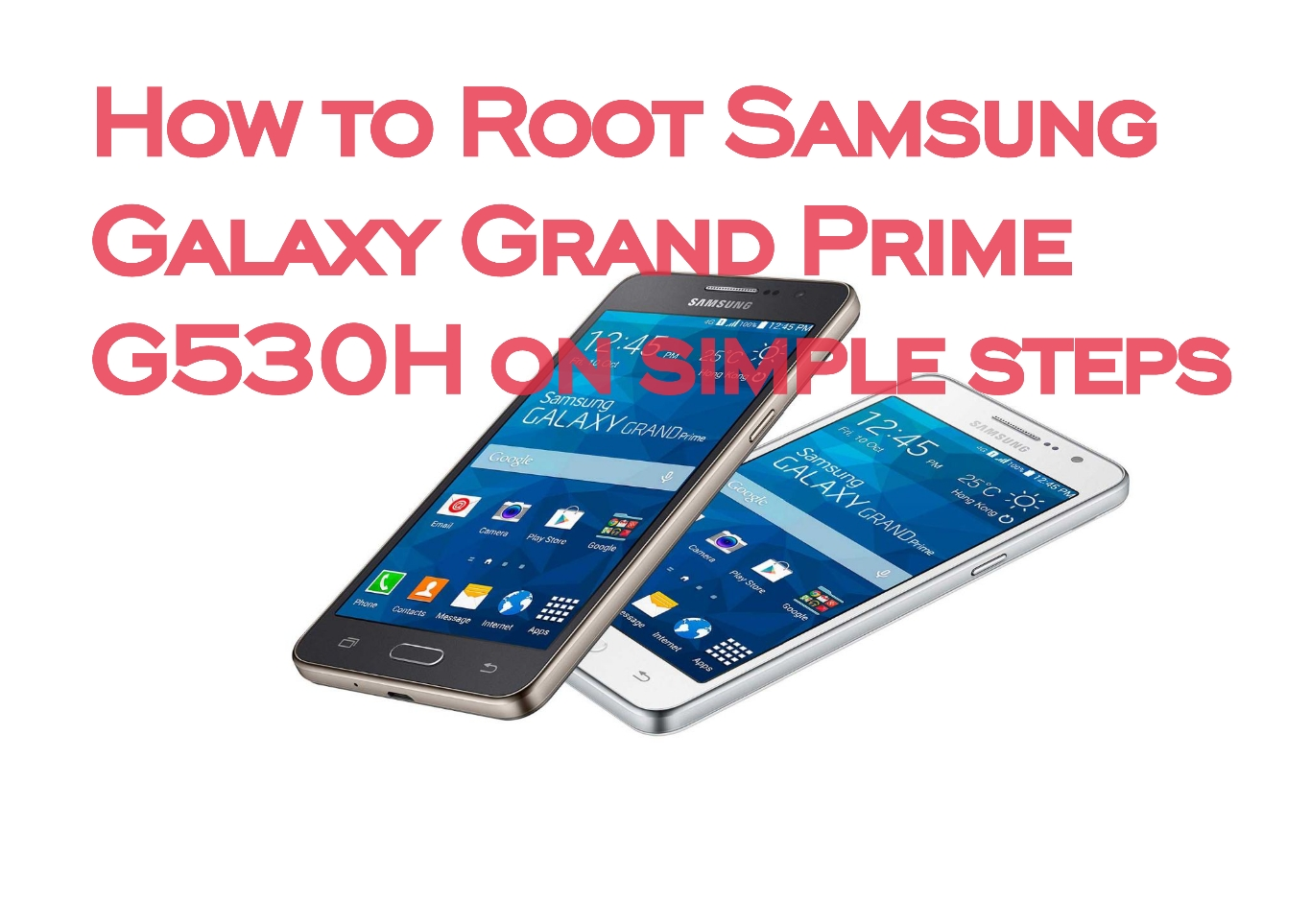 6c05b877c Today we share how to Root Samsung galaxy grand prime G530H on simple  steps