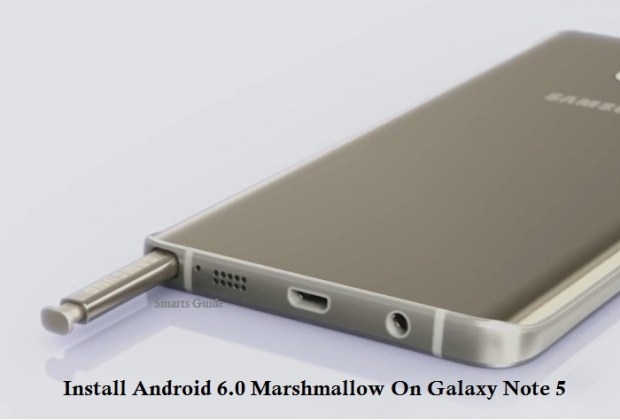 Install Android Marshmallow On Galaxy Note 5