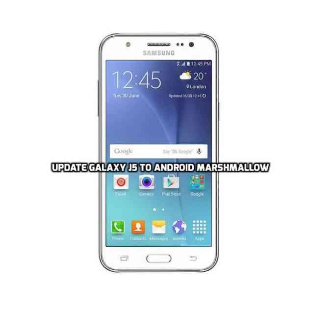 Update Galaxy J5 to Android Marshmallow
