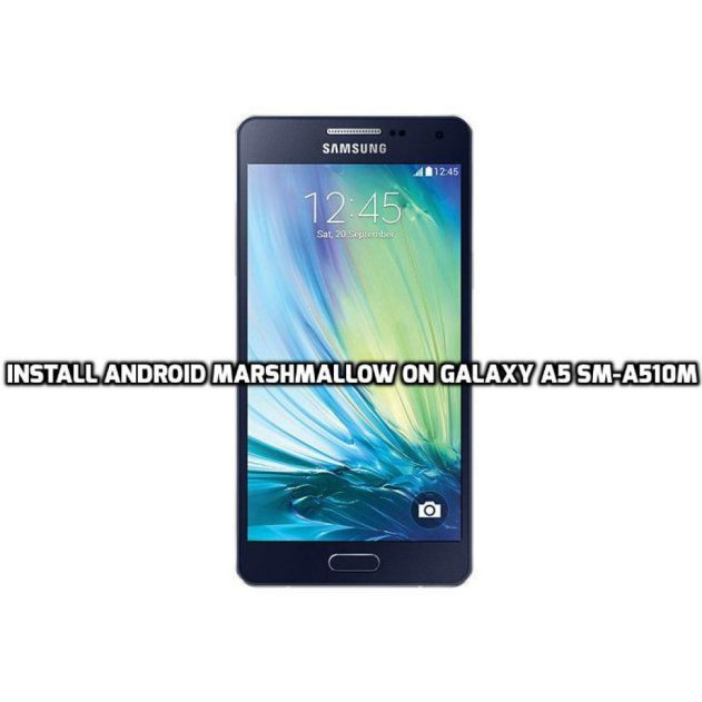 Install Android Marshmallow on Galaxy A5