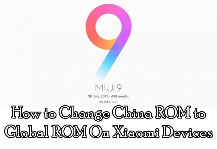 How to Change China ROM to Global ROM On Xiaomi Devices