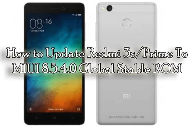 How to Update Redmi 3s/Prime To MIUI 8.5.4.0 Global Stable ROM