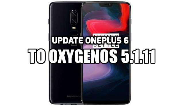 [How to Guide] Update OnePlus 6 OxygenOS 5.1.11 OTA (Full Rom)