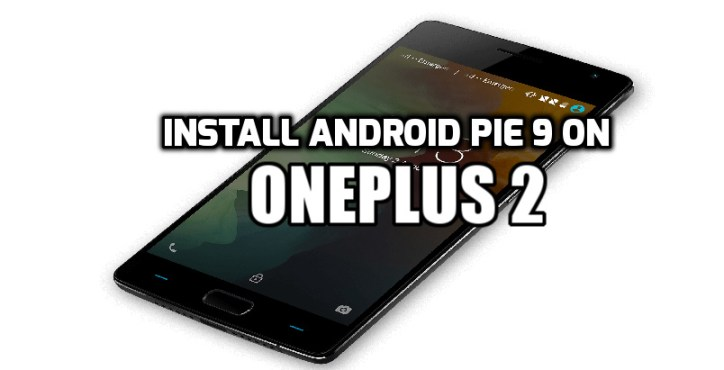 Install Android Pie 9 on OnePlus 2