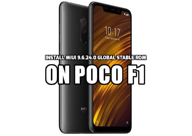 Install MIUI 9 6 24 0 Global Stable ROM on Poco F1