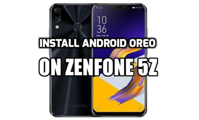 [How To Guide] Install Android Oreo on ZenFone 5Z (WW-80.30.96.111)