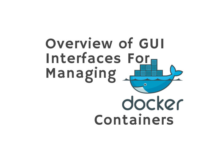 Overview of GUI Interfaces For Managing Docker Containers