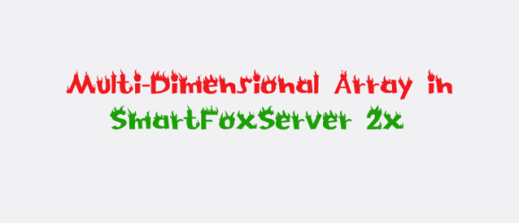 multi dimensional array in smartfoxserver 2x