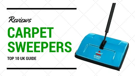 Carpet Sweeper Reviews  10 Best UK Models for 2015