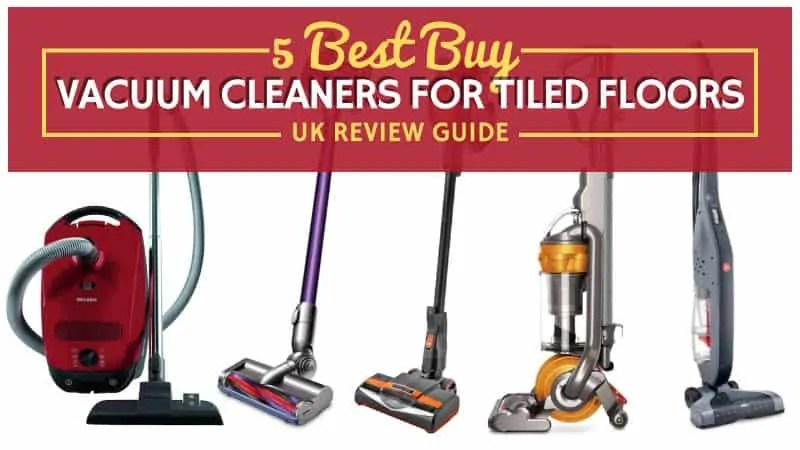 vacuum cleaners for tiled floors uk