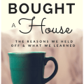 smart woman - we almost bought a house