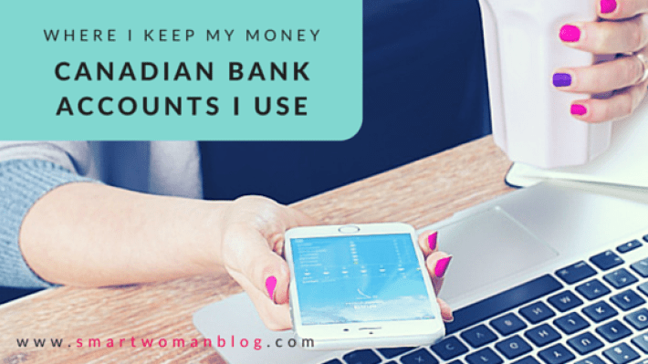 My Recommendations for Best Canadian Bank Accounts - Where I