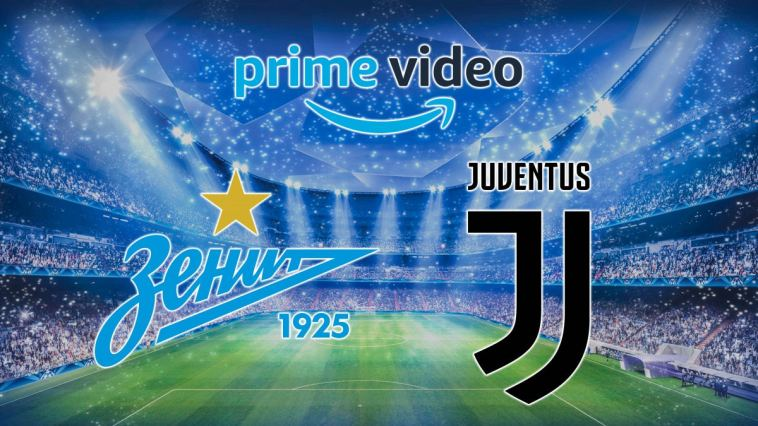 Zenit – Juventus su Prime Video: ecco il link alla diretta streaming
