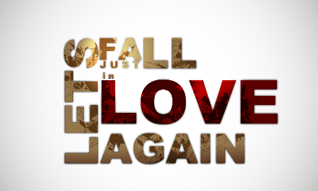 Let  s Just Fall In Love Again by aguba 45 Free Inspiring High  Quality Typography Wallpapers