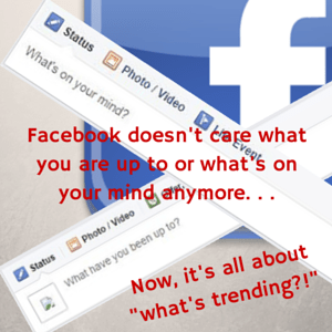 Facebook doesn't care what you are up to anymore