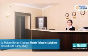 La Maison Royale Chooses Matrix Telecom Solutions for Multi-Site Connectivity