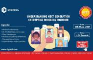 DIGISOL Systems to Host an online training on Next Gen Enterprise Wireless Solution