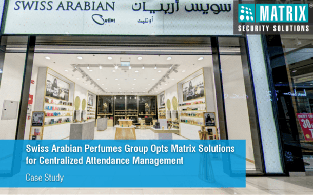 SWISS ARABIAN PERFUMES GROUP OPTS MATRIX SOLUTIONS FOR CENTRALIZED ATTENDANCE MANAGEMENT