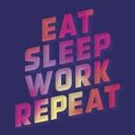 Eat-Sleep-Work-Repeat-Image