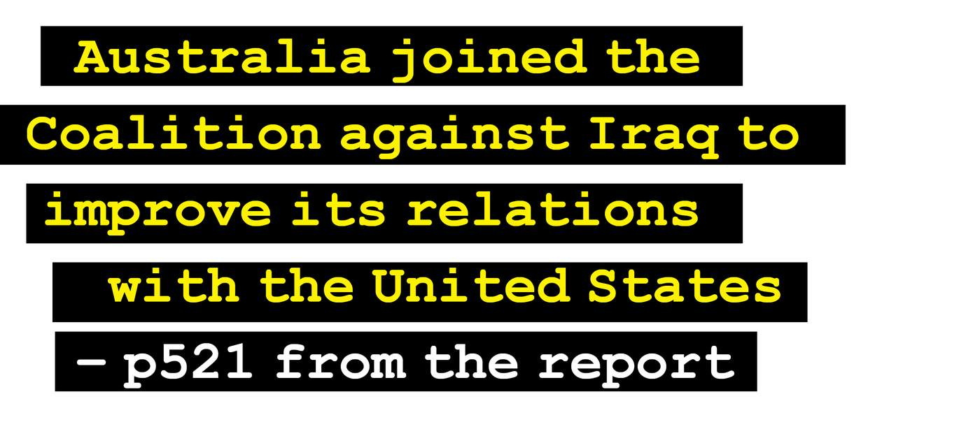 Australia joined the Coalition against Iraq to improve its relations with the United States - p251 from the report