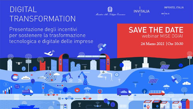 Webinar di presentazione degli incentivi per sostenere la trasformazione tecnologica e digitale delle Imprese – mercoledì 24 marzo ore 10,30