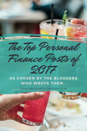 A round-up of the best personal finance articles of 2017 as chosen by the bloggers who wrote them!