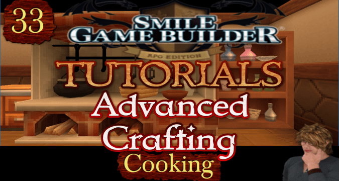 Smile Game Builder Tutorial 033: Advanced Crafting (Cooking)
