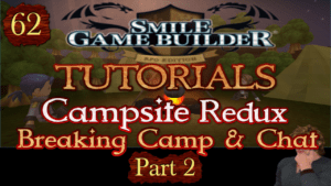 SMILE GAME BUILDER Tutorial #62 - Campsite Redux (Part 2)