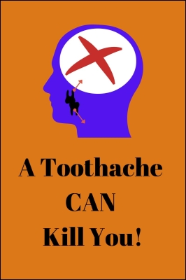 A-Toothache-CAN-Kill-You