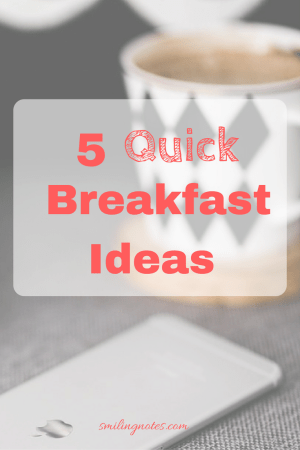 5 Quick and healthy breakfast ideas